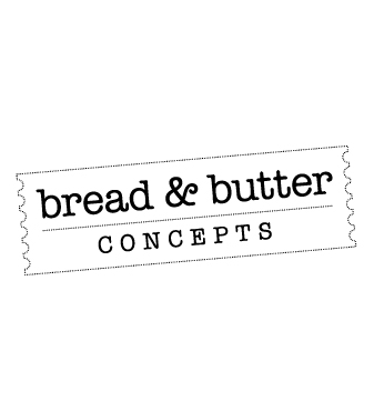 Bread & Butter Concepts